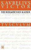 Die römischen Kaiser / Liber de Caesaribus (eBook, PDF)