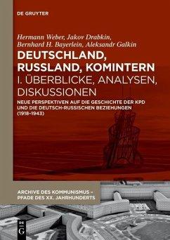Deutschland, Russland, Komintern - Überblicke, Analysen, Diskussionen (eBook, PDF)