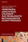 Verborgen, unsichtbar, unlesbar - zur Problematik restringierter Schriftpräsenz (eBook, PDF)