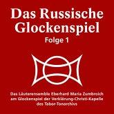 Das Russische Glockenspiel Folge 1 (MP3-Download)