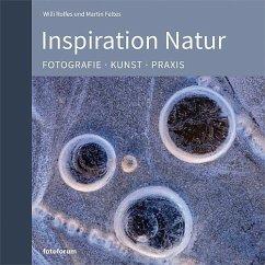 Inspiration Natur - Rolfes, Willi; Feltes, Martin