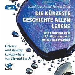 Die kürzeste Geschichte allen Lebens, MP3-CD - Lesch, Harald; Zaun, Harald
