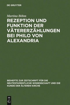 Rezeption und Funktion der Vätererzählungen bei Philo von Alexandria (eBook, PDF) - Böhm, Martina