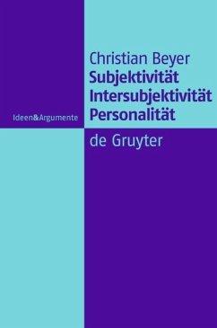 Subjektivität, Intersubjektivität, Personalität (eBook, PDF) - Beyer, Christian