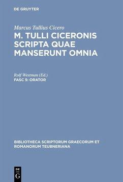 M. Tulli Ciceronis scripta quae manserunt omnia. Fasc 5 (eBook, PDF) - Cicero, Marcus Tullius