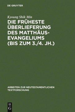 Die früheste Überlieferung des Matthäusevangeliums (bis zum 3./4. Jh.) (eBook, PDF) - Min, Kyoung Shik
