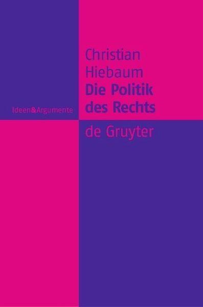 Die politik des rechts ebook pdf von christian hiebaum for Christian hiebaum