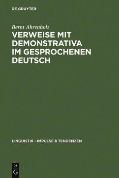 Verweise mit Demonstrativa im gesprochenen Deutsch (eBook, PDF) - Ahrenholz, Bernt