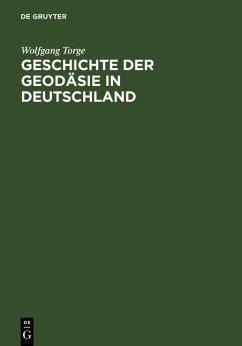 Geschichte der Geodäsie in Deutschland (eBook, PDF) - Torge, Wolfgang