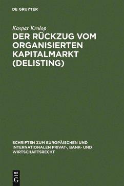 Der Rückzug vom organisierten Kapitalmarkt (Delisting) (eBook, PDF) - Krolop, Kaspar