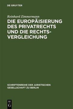Die Europäisierung des Privatrechts und die Rechtsvergleichung (eBook, PDF) - Zimmermann, Reinhard