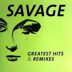 Greatest Hits & Remixes - Savage