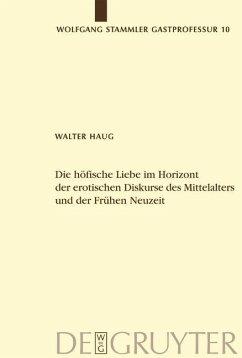 Die höfische Liebe im Horizont der erotischen Diskurse des Mittelalters und der Frühen Neuzeit (eBook, PDF) - Haug, Walter