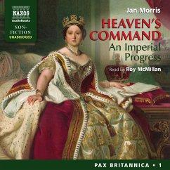 Heaven's Command - An Imperial Progress (Pax Britannica, Book 1) (Unabridged) (MP3-Download) - Morris, Jan