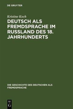 Deutsch als Fremdsprache im Rußland des 18. Jahrhunderts (eBook, PDF) - Koch, Kristine