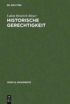 Historische Gerechtigkeit (eBook, PDF) - Meyer, Lukas Heinrich