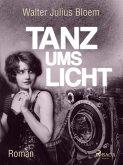 Tanz ums Licht (eBook, ePUB)