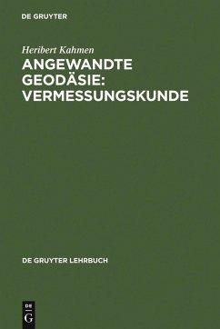 Angewandte Geodäsie: Vermessungskunde (eBook, PDF) - Kahmen, Heribert