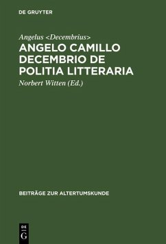 Angelo Camillo Decembrio De politia litteraria (eBook, PDF) - Decembrius, Angelus