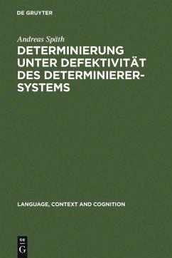Determinierung unter Defektivität des Determinierersystems (eBook, PDF) - Späth, Andreas