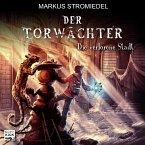 Die verlorene Stadt / Der Torwächter Bd.2 (MP3-Download)