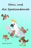 Hans und die Spatzenbande (eBook, ePUB)