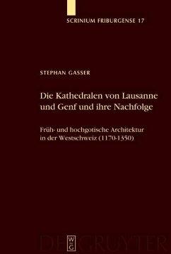 Die Kathedralen von Lausanne und Genf und ihre Nachfolge (eBook, PDF) - Gasser, Stephan