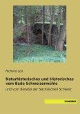 Naturhistorisches und Historisches vom Bade Schweizermühle