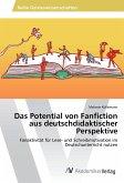 Das Potential von Fanfiction aus deutschdidaktischer Perspektive