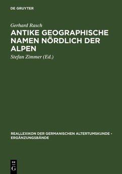 Antike geographische Namen nördlich der Alpen (eBook, PDF) - Rasch, Gerhard