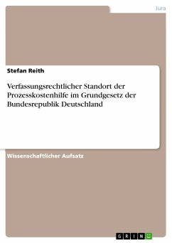 Verfassungsrechtlicher Standort der Prozesskostenhilfe im Grundgesetz der Bundesrepublik Deutschland (eBook, PDF)