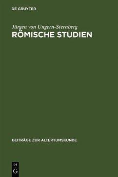 Römische Studien (eBook, PDF) - Ungern-Sternberg, Jürgen von