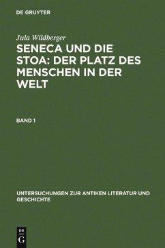 Seneca und die Stoa: Der Platz des Menschen in der Welt (eBook, PDF) - Wildberger, Jula