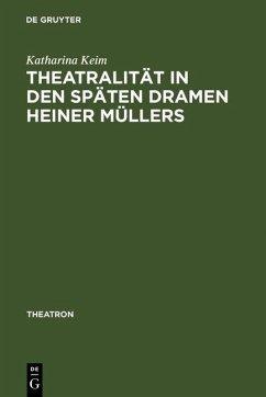 Theatralität in den späten Dramen Heiner Müllers (eBook, PDF) - Keim, Katharina