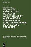 Modalités prédicatives, modalités aspectuelles et auxiliaires en créole à base lexicale française de la Guyane française (eBook, PDF)