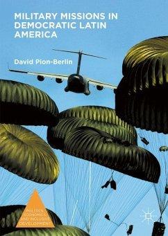 Military Missions in Democratic Latin America - Pion-Berlin, David
