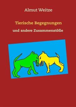 Tierische Begegnungen und andere Zusammenstöße