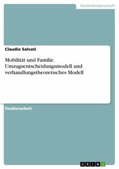 Mobilität und Familie. Umzugsentscheidungsmodell und verhandlungstheoretisches Modell