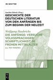 Die Anfänge: Versuche volkssprachiger Schriftlichkeit im frühen Mittelalter (eBook, PDF)