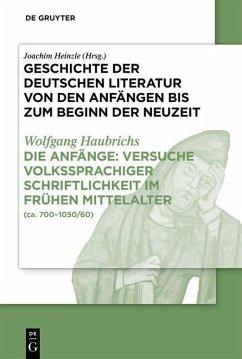 Die Anfänge: Versuche volkssprachiger Schriftlichkeit im frühen Mittelalter (eBook, PDF) - Haubrichs, Wolfgang