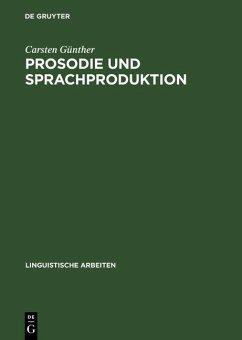 Prosodie und Sprachproduktion (eBook, PDF) - Günther, Carsten