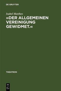 »Der allgemeinen Vereinigung gewidmet.« (eBook, PDF) - Matthes, Isabel