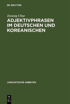 Adjektivphrasen im Deutschen und Koreanischen (eBook, PDF) - Choe, Jiyoung