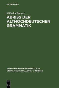 Abriss der althochdeutschen Grammatik (eBook, PDF) - Braune, Wilhelm