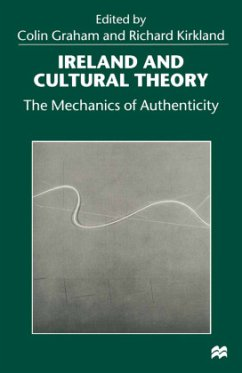 Ireland and Cultural Theory: The Mechanics of Authenticity - Graham, Colin; Kirkland, Richard