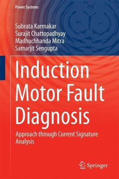 Induction Motor Fault Diagnosis - Karmakar, Subrata; Chattopadhyay, Surajit; Mitra, Madhuchhanda; Sengupta, Samarjit