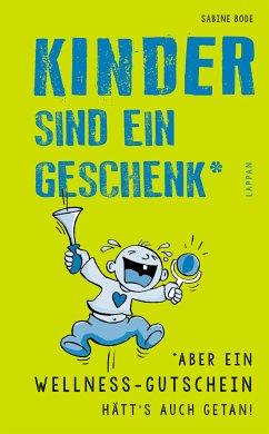 Kinder sind ein Geschenk ... aber ein Wellness-Gutschein hätt's auch getan (eBook, ePUB) - Bode, Sabine