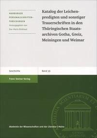 Katalog der Leichenpredigten und sonstiger Trauerschriften in den Thüringischen Staatsarchiven Gotha, Greiz, Meiningen und Weimar