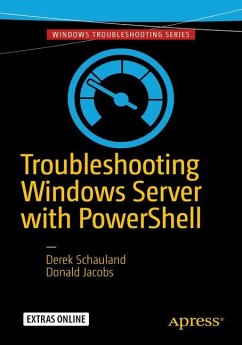 Troubleshooting Windows Server with PowerShell - Schauland, Derek; Jacobs, Donald