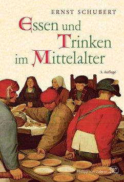Essen und Trinken im Mittelalter (eBook, PDF) - Schubert, Ernst